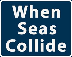 When Seas Collide
